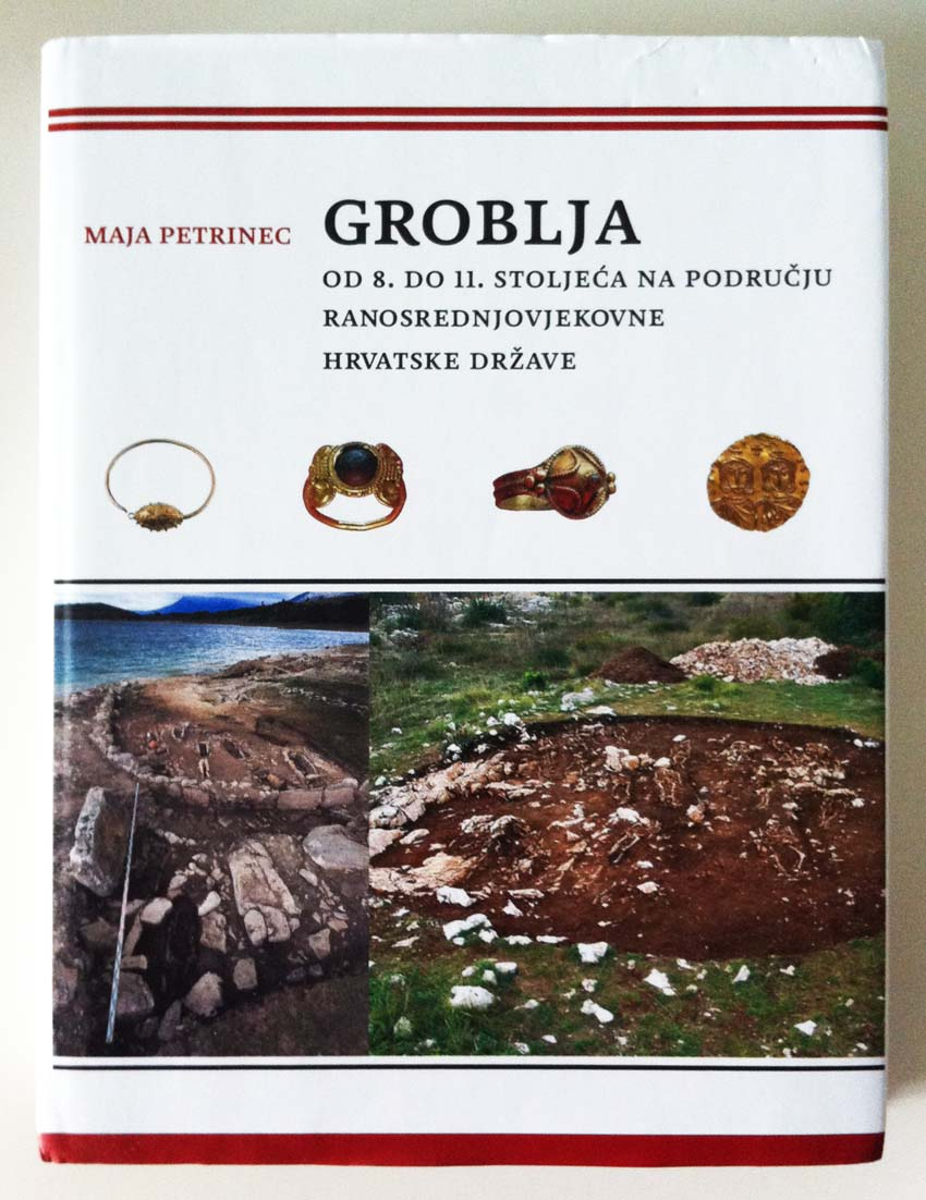 Maja Petrinec - naslovnica knjige 'Groblja od 8. do 11. stoljeća na području ranosrednjovjekovne hrvatske države'.