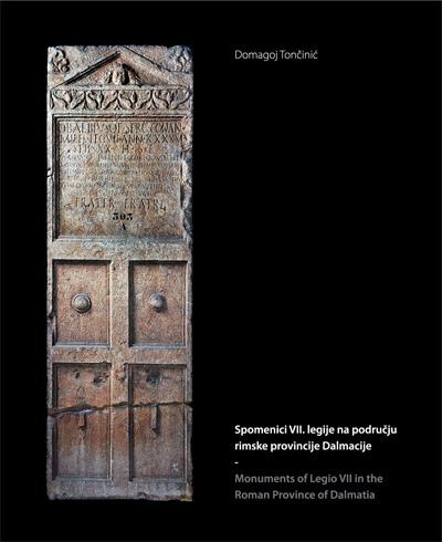 AMS - Naslovnica knjige Domagoja Tončinića 'Spomenici VII. legije na području rimske provincije Dalmacije'. Ustupio: AMS PRESS.
