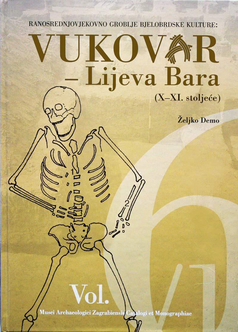 Monografija - Željko Demo 'Ranosrednjovjekovno groblje bjelobrdske kulture: Vukovar - Lijeva Bara (X-XI. stoljeće)' - Dio 1. Foto: VJB..
