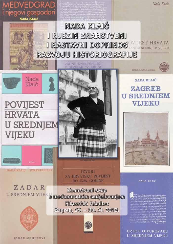 HNOPZ | DZP | FFZG - Plakat znanstvenog skupa s međunarodnim sudjelovanjem 'Nada Klaić i njezin znanstveni i nastavni doprinos razvoju historiografije'. Ustupio: HNOPZ PRESS.