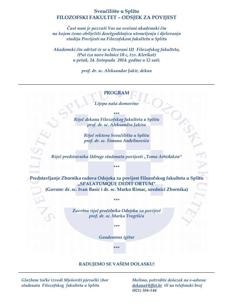 FFST - Svečani akademski čin obilježavanja desetgodišnjice utemeljenja i djelovanja studija Povijesti na Filozofskom fakultetu u Splitu. Ustupio: FFST PRESS.