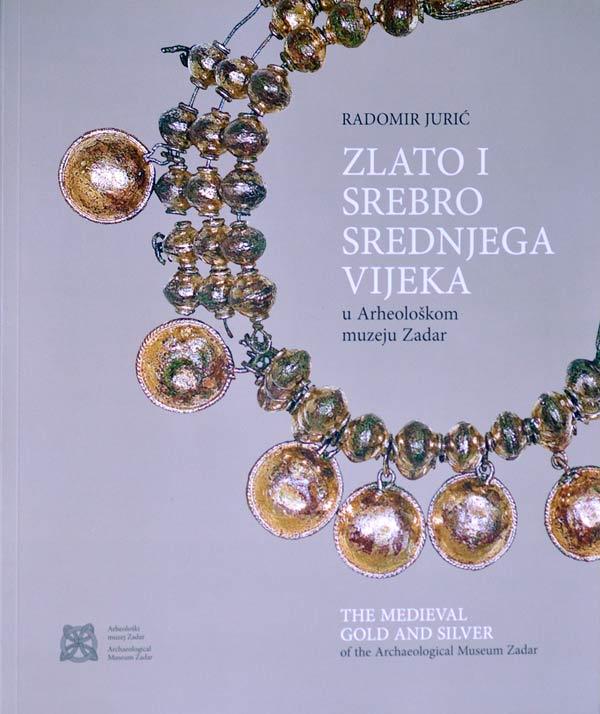 Naslovnica kataloga 'Zlato i srebro srednjega vijeka u Arheološkom muzeju Zadar'. Foto: VJB.