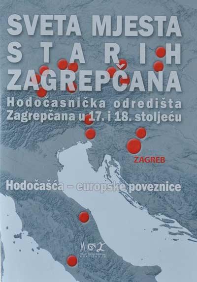 Naslovnica CD-a 'Sveta mjesta starih Zagrepčana / Hodočasnička odredišta Zagrepčana u 17. i 18. stoljeću'. Foto: VJB.