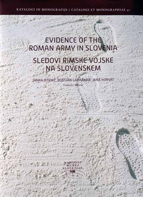 Naslovnica zbornika 'Evidence of the Roman army in Slovenia / Sledovi rimske vojske na Slovenskem'. Fotografija: VJB.