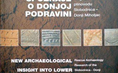 Monografija – Nove arheološke spoznaje o Donjoj Podravini [osvrt Vendi Jukić Buča]