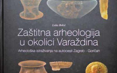 Monografija – Zaštitna arheologija u okolici Varaždina [osvrt Vendi Jukić Buča]