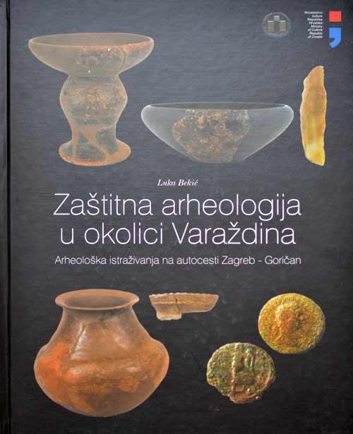 Monografija – Zaštitna arheologija u okolici Varaždina. Foto: VJB.
