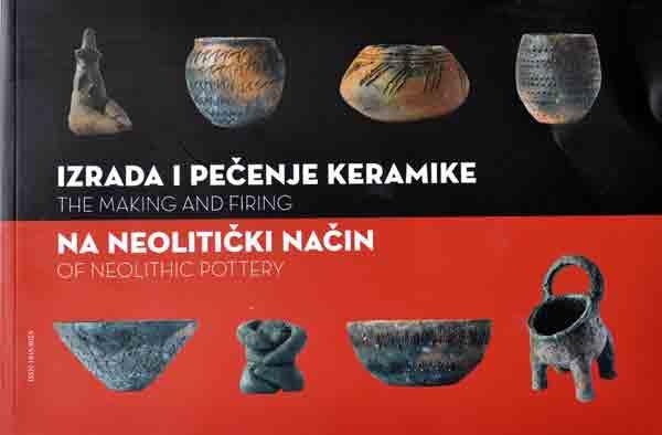 "Naslovnica kataloga ""Izrada i pečenje keramike na neolitički način"". Foto: VJB."