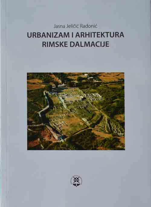 "Naslovnica publikacije ""Urbanizam i arhitektura rimske Dalmacije"". Foto: VJB."